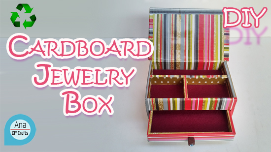 Cardboard Jewelry Box AnaDiy Crafts