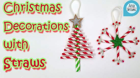 Christmas Decorations with Straws
