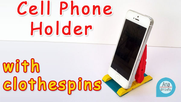 Cell Phone Holder with Clothespins