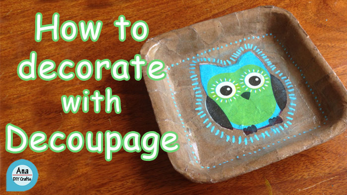 How to decorate a styrofoam tray with decoupage