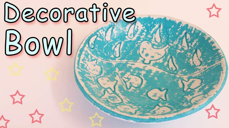 How to make a Decorative Bowls