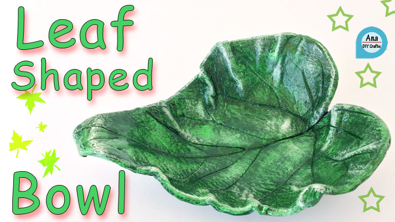 DIY Leaf Shaped Bowl